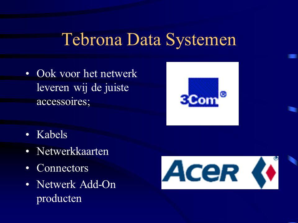 Tebrona Data Systemen Ook voor het netwerk leveren wij de juiste accessoires; Kabels. Netwerkkaarten.