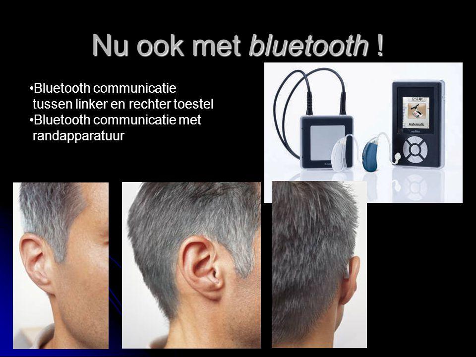 Nu ook met bluetooth . Bluetooth communicatie tussen linker en rechter toestel.