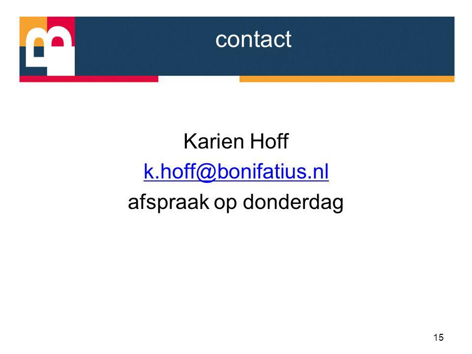 Karien Hoff k.hoff@bonifatius.nl afspraak op donderdag