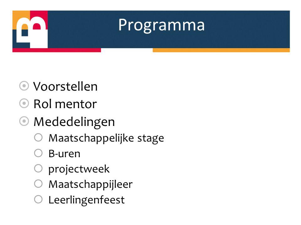 Programma Voorstellen Rol mentor Mededelingen Maatschappelijke stage
