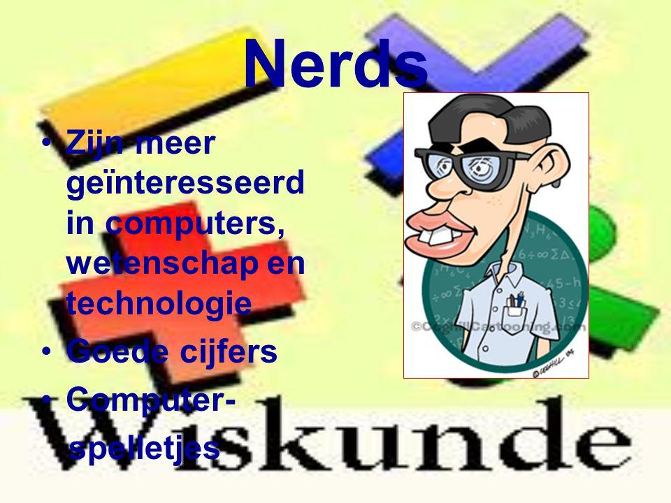 Nerds Zijn meer geïnteresseerd in computers, wetenschap en technologie
