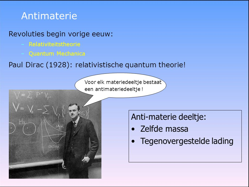 Antimaterie Anti-materie deeltje: Zelfde massa