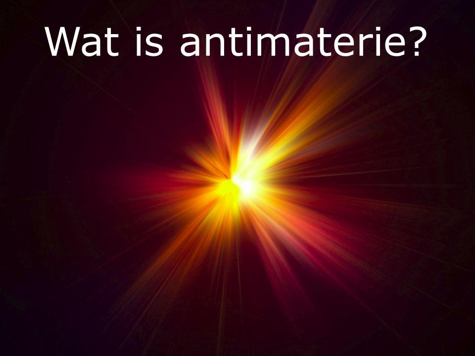 Wat is antimaterie