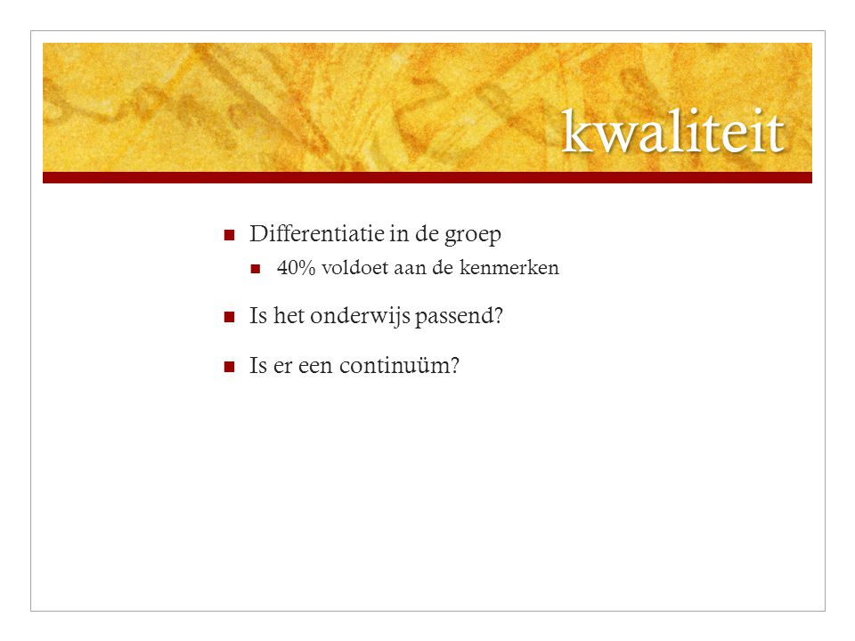 kwaliteit Differentiatie in de groep Is het onderwijs passend