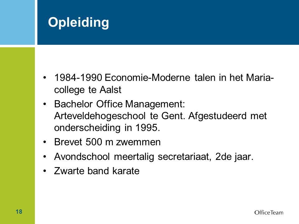 Opleiding 1984-1990 Economie-Moderne talen in het Maria-college te Aalst.