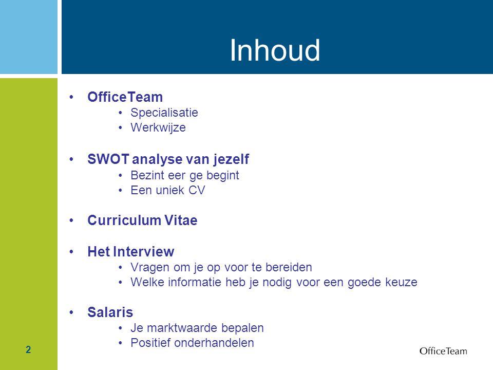 Inhoud OfficeTeam SWOT analyse van jezelf Curriculum Vitae