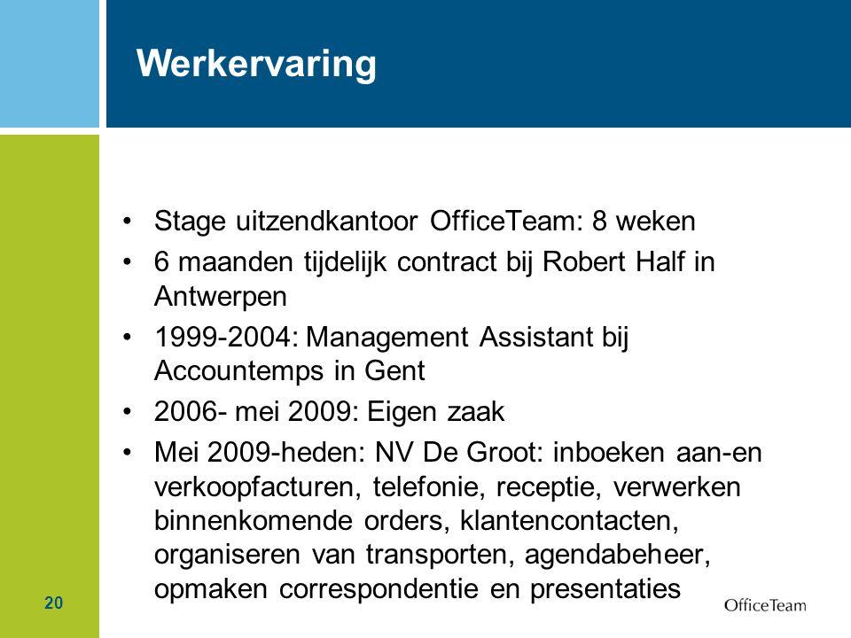 Werkervaring Stage uitzendkantoor OfficeTeam: 8 weken