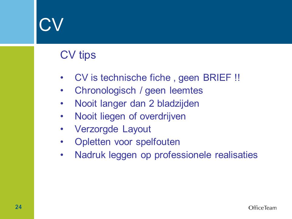 CV CV tips CV is technische fiche , geen BRIEF !!