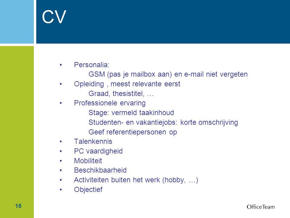 CV Personalia: GSM (pas je mailbox aan) en e-mail niet vergeten