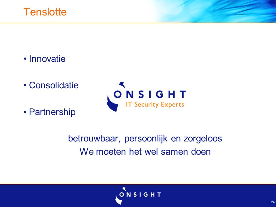 Martijn Hakstege Manager Onsight MSS