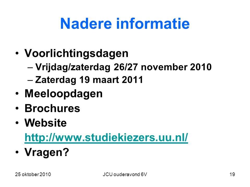 Nadere informatie Voorlichtingsdagen Meeloopdagen Brochures Website