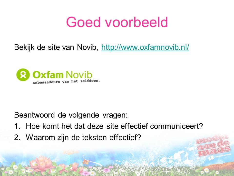Goed voorbeeld Bekijk de site van Novib, http://www.oxfamnovib.nl/