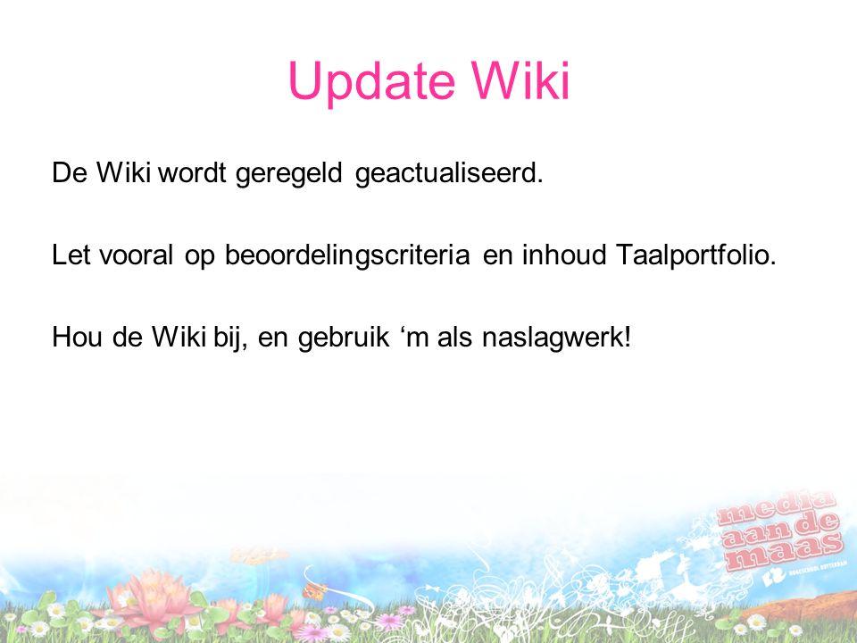 Update Wiki De Wiki wordt geregeld geactualiseerd.