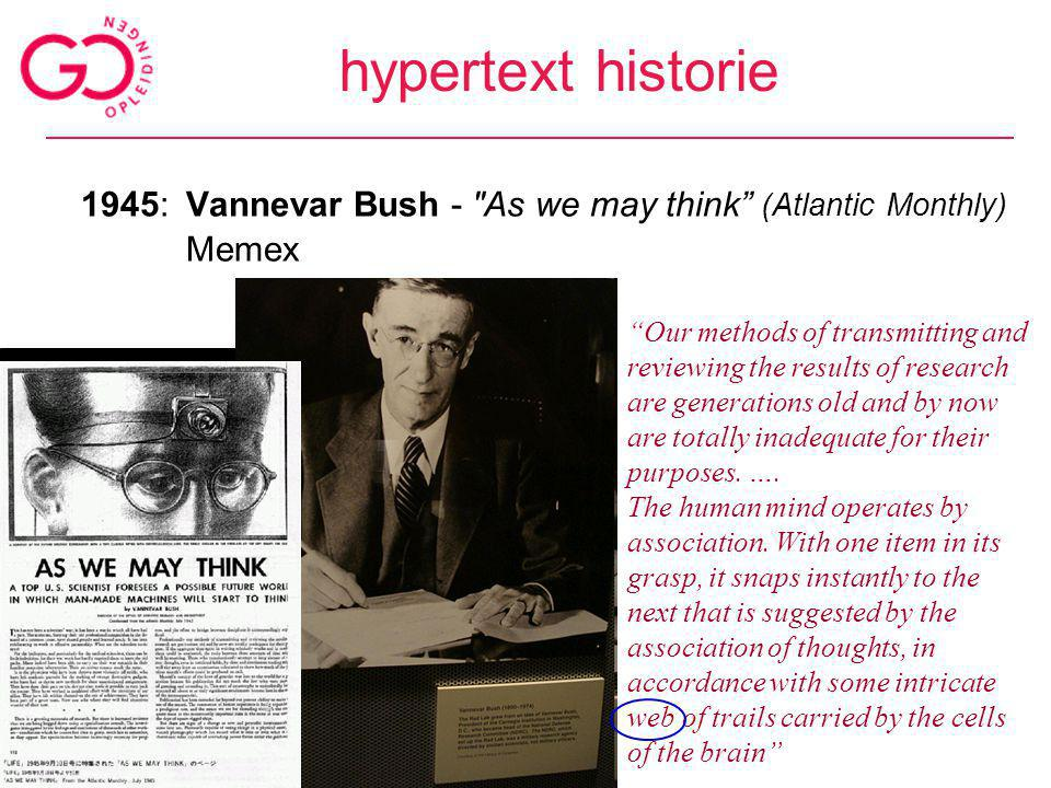hypertext historie 1945: Vannevar Bush - As we may think (Atlantic Monthly)‏ Memex.