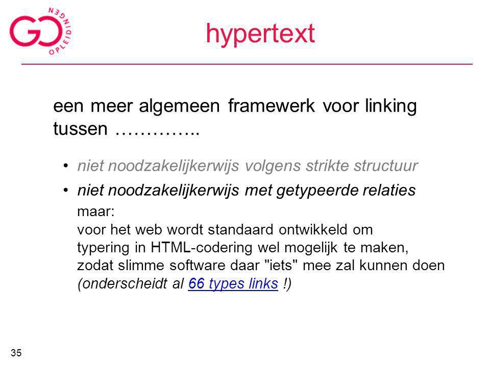 hypertext een meer algemeen framewerk voor linking tussen …………..