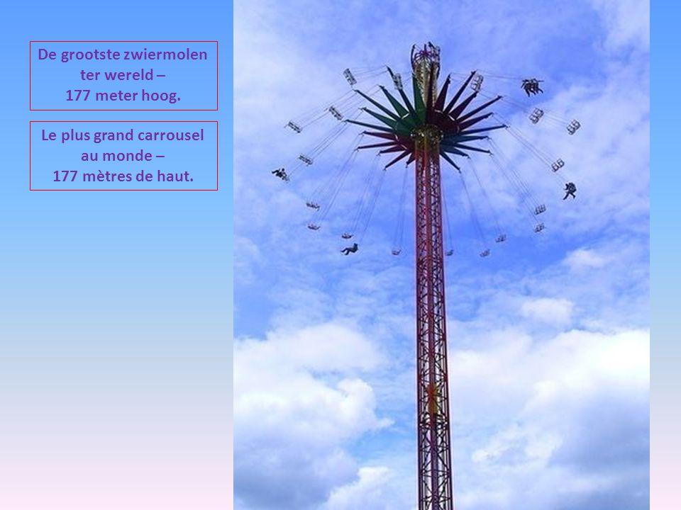 De grootste zwiermolen ter wereld – Le plus grand carrousel au monde –