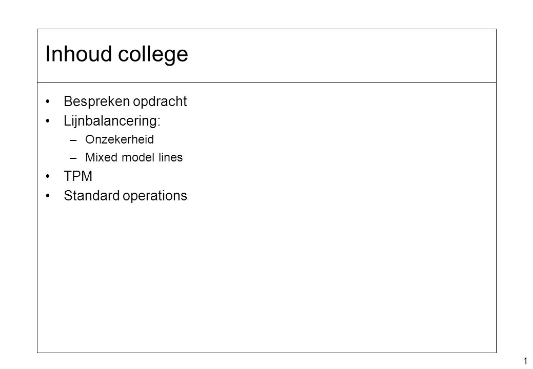 Inhoud college Bespreken opdracht Lijnbalancering: TPM