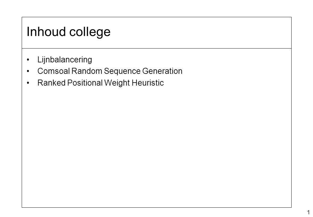 Inhoud college Lijnbalancering Comsoal Random Sequence Generation