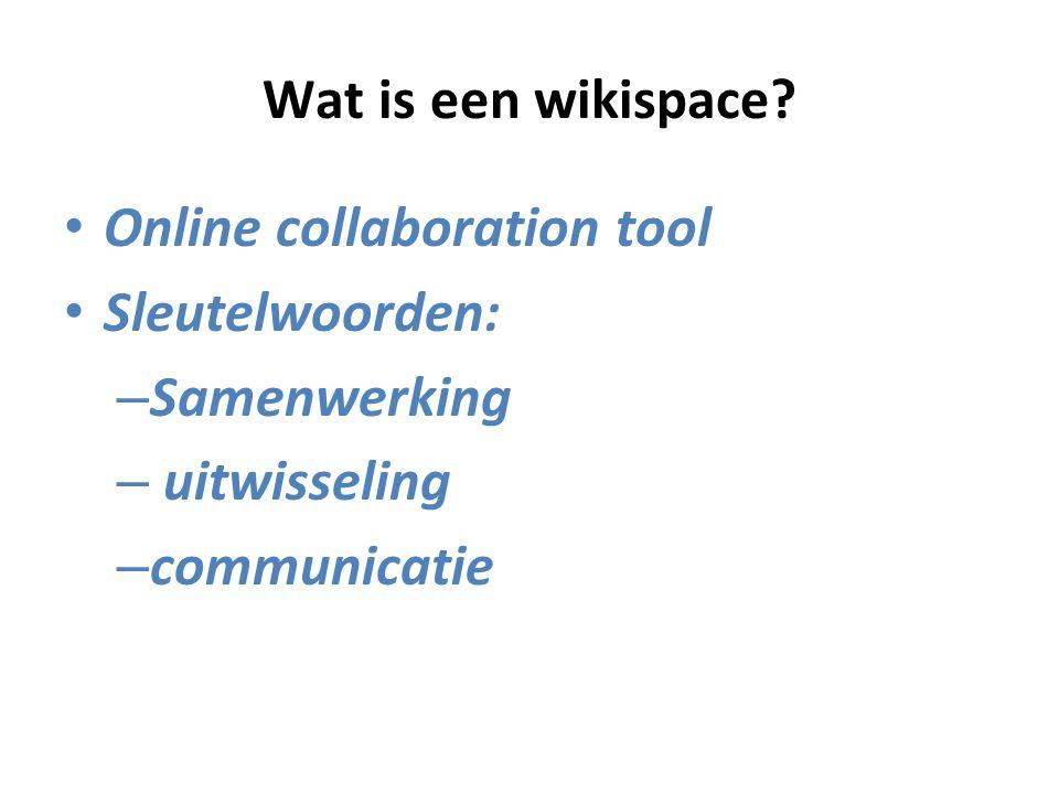 Online collaboration tool Sleutelwoorden: Samenwerking uitwisseling