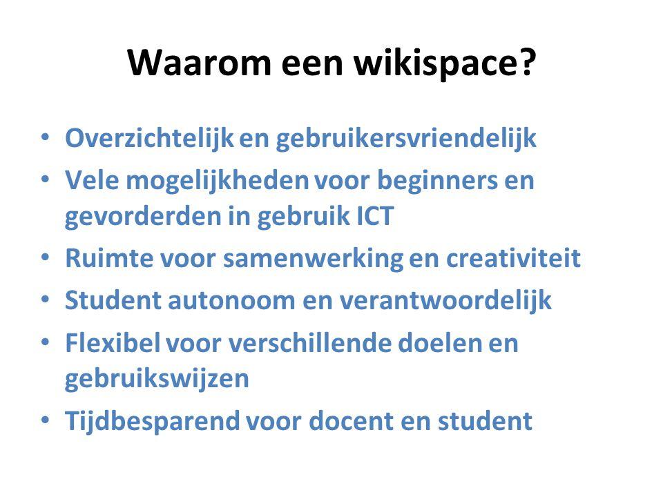 Waarom een wikispace Overzichtelijk en gebruikersvriendelijk