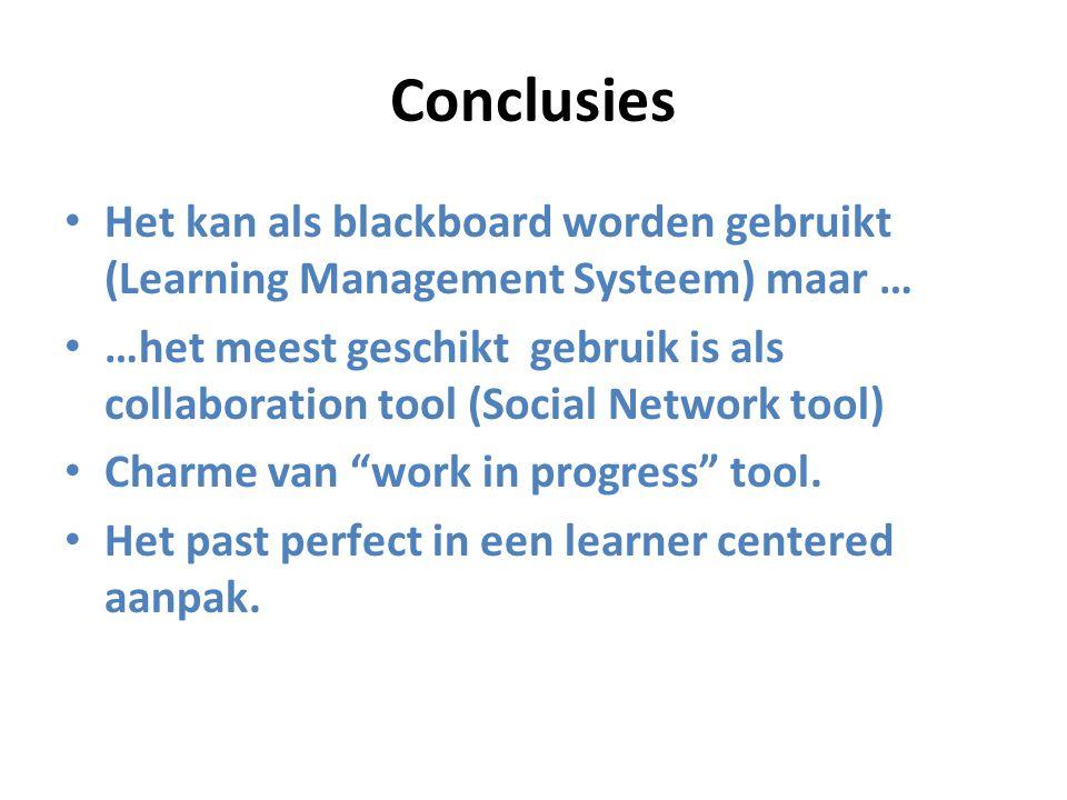 Conclusies Het kan als blackboard worden gebruikt (Learning Management Systeem) maar …
