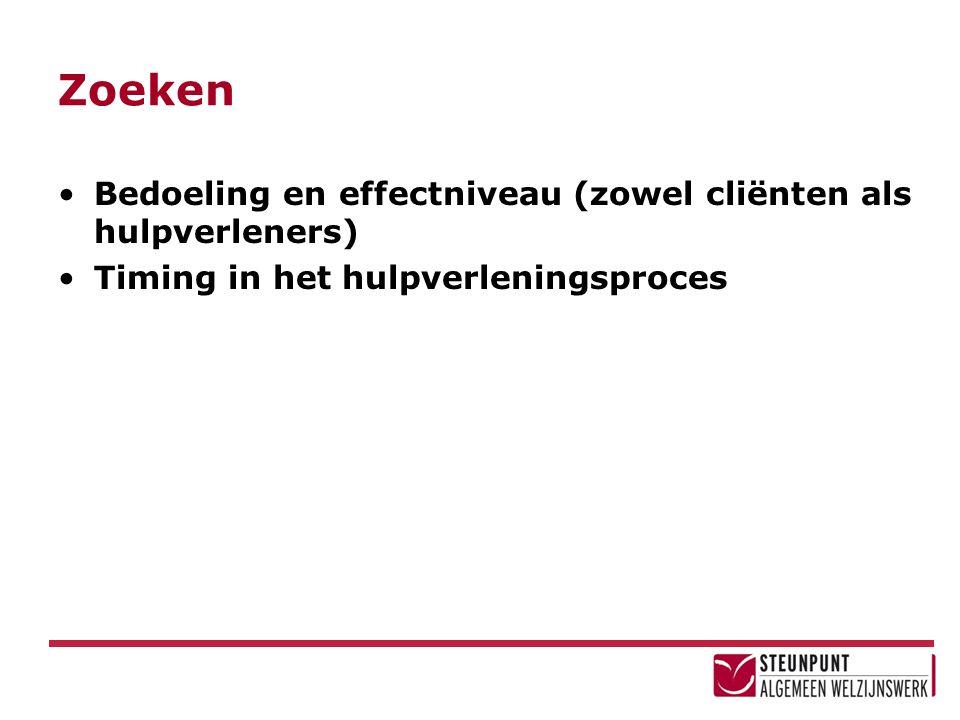 Zoeken Bedoeling en effectniveau (zowel cliënten als hulpverleners)