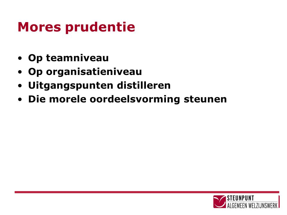 Mores prudentie Op teamniveau Op organisatieniveau