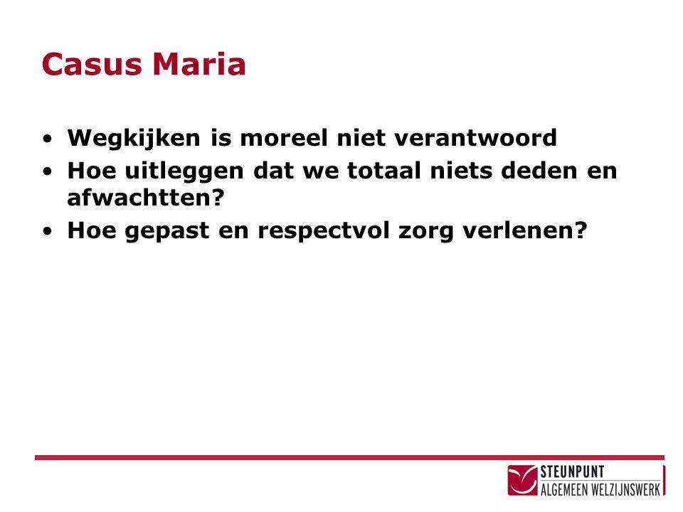 Casus Maria Wegkijken is moreel niet verantwoord