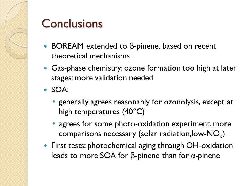 Conclusions BOREAM extended to β-pinene, based on recent theoretical mechanisms.