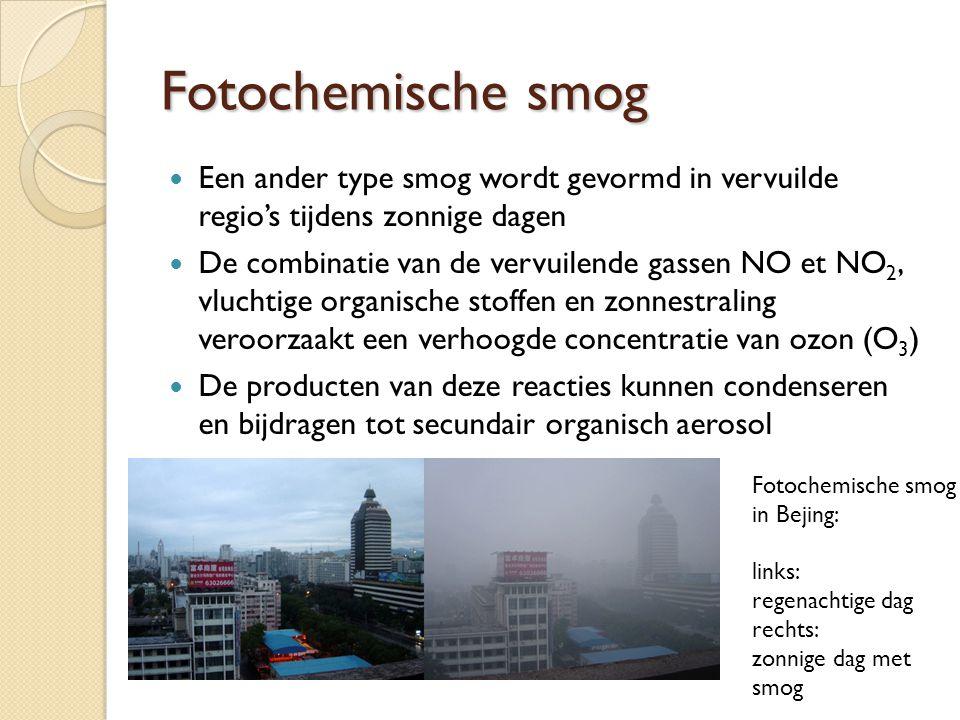 Fotochemische smog Een ander type smog wordt gevormd in vervuilde regio's tijdens zonnige dagen.