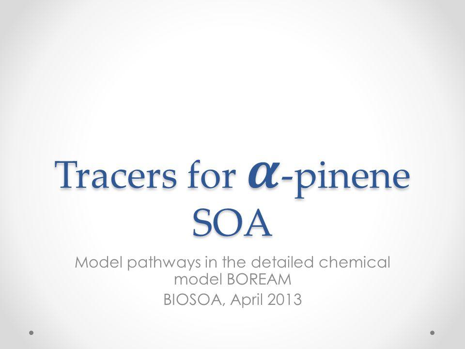 Tracers for 𝜶-pinene SOA