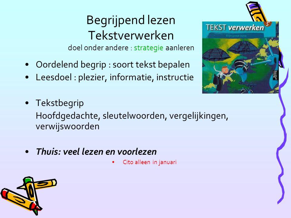Begrijpend lezen Tekstverwerken doel onder andere : strategie aanleren