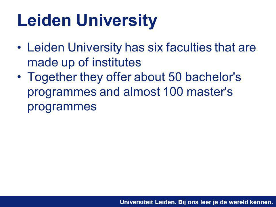 Leiden University Leiden University has six faculties that are made up of institutes