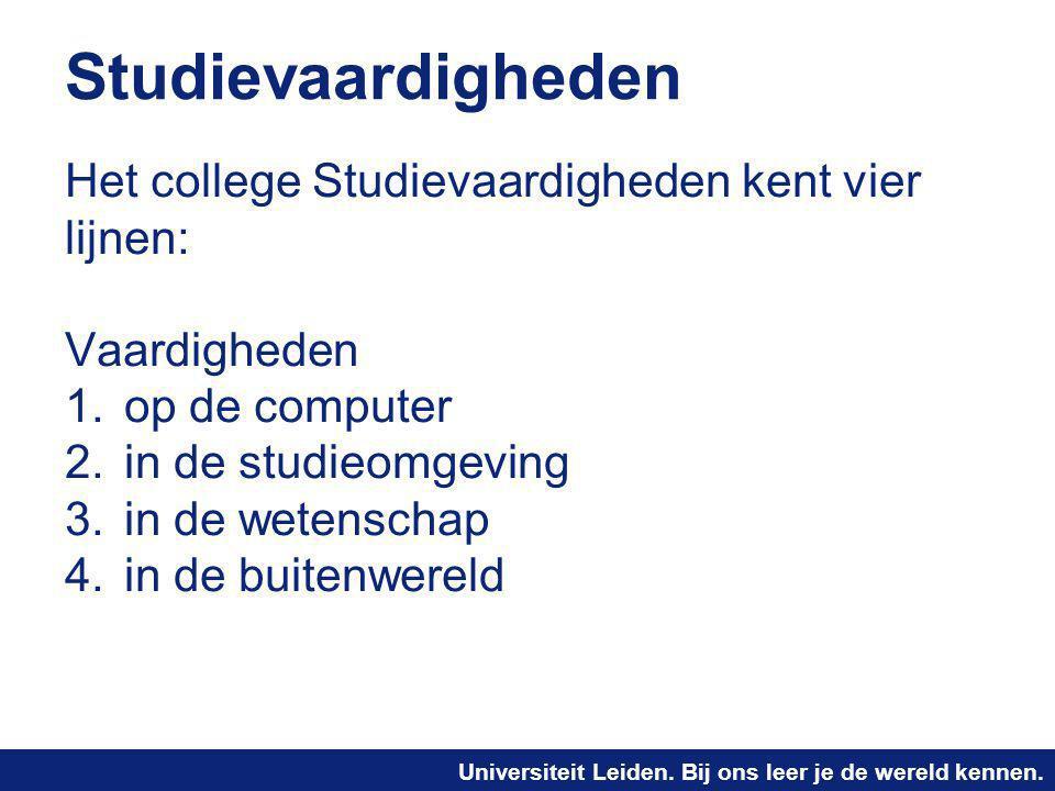 Studievaardigheden Het college Studievaardigheden kent vier lijnen: