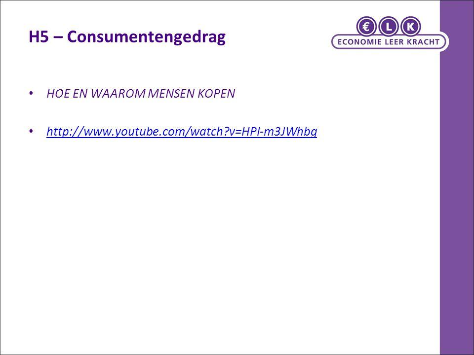 H5 – Consumentengedrag HOE EN WAAROM MENSEN KOPEN