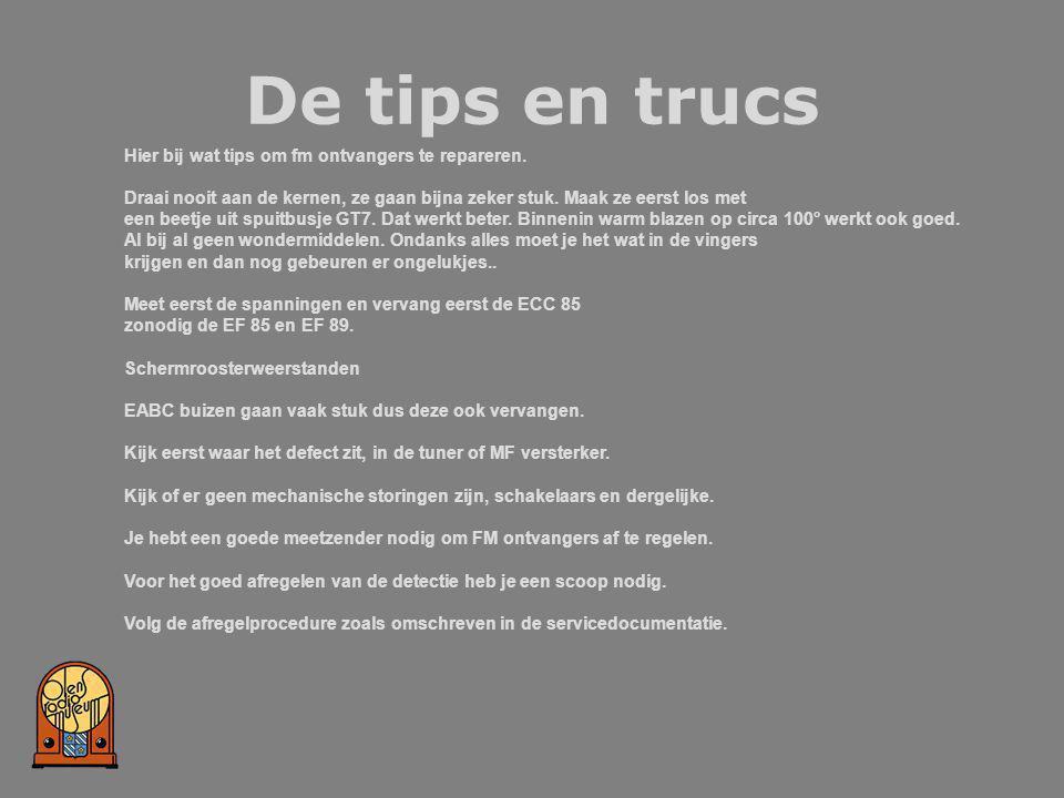 De tips en trucs Hier bij wat tips om fm ontvangers te repareren.