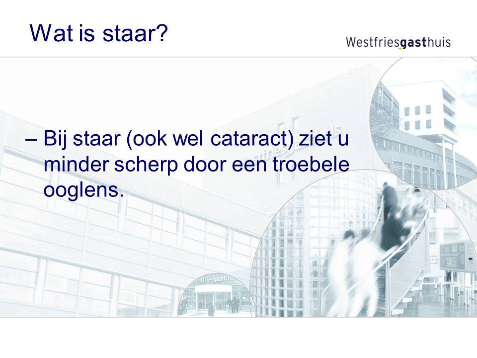 Wat is staar Bij staar (ook wel cataract) ziet u minder scherp door een troebele ooglens.