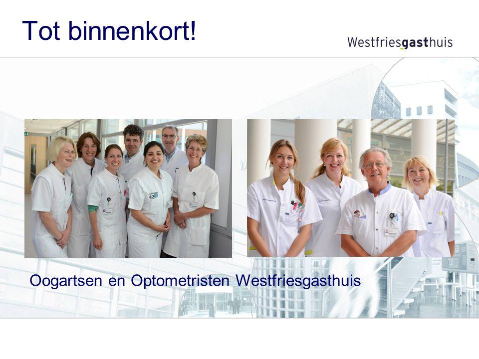 Tot binnenkort! Oogartsen en Optometristen Westfriesgasthuis