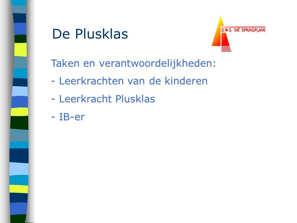 De Plusklas Taken en verantwoordelijkheden: