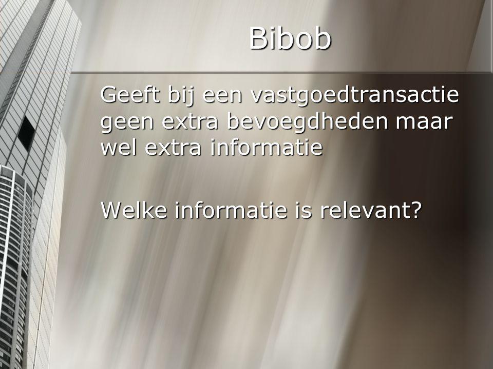 Bibob Geeft bij een vastgoedtransactie geen extra bevoegdheden maar wel extra informatie.