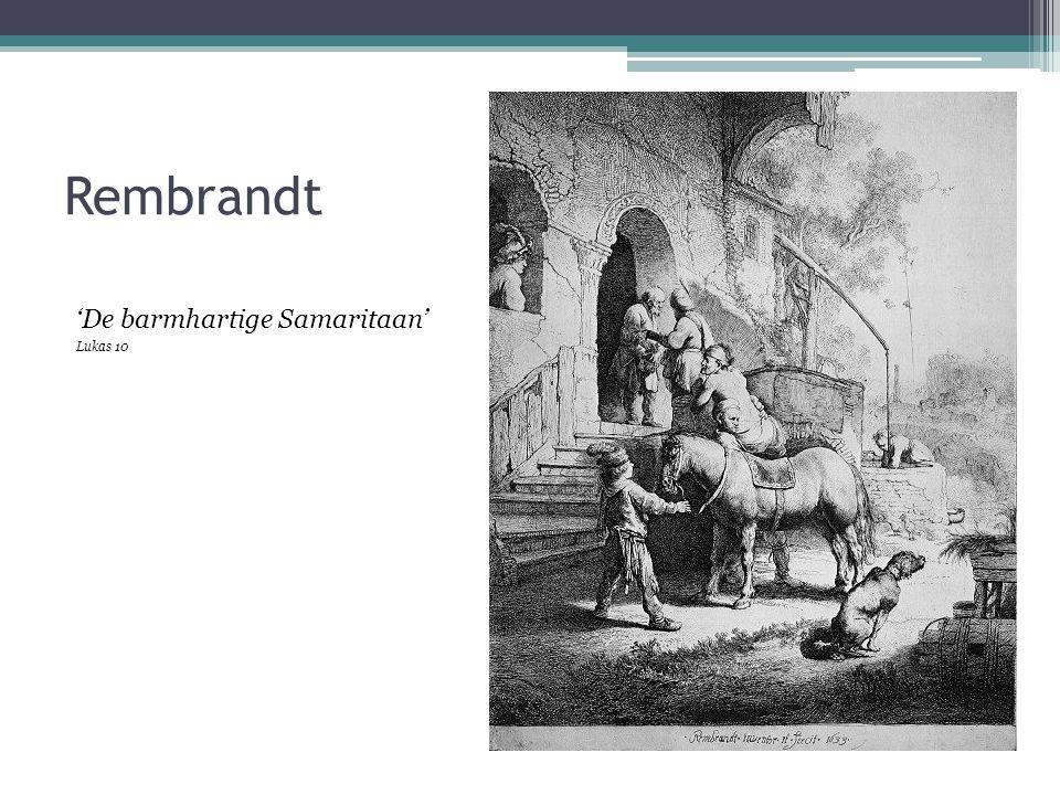 Rembrandt 'De barmhartige Samaritaan' Lukas 10