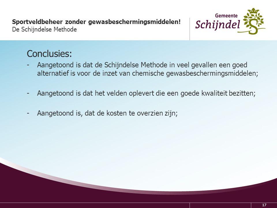 Gemeente Schijndel 6 april 2017. Sportveldbeheer zonder gewasbeschermingsmiddelen! De Schijndelse Methode.