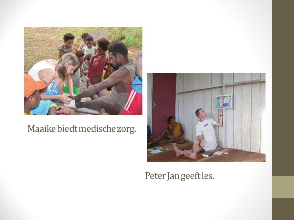 Maaike biedt medische zorg. Peter Jan geeft les.