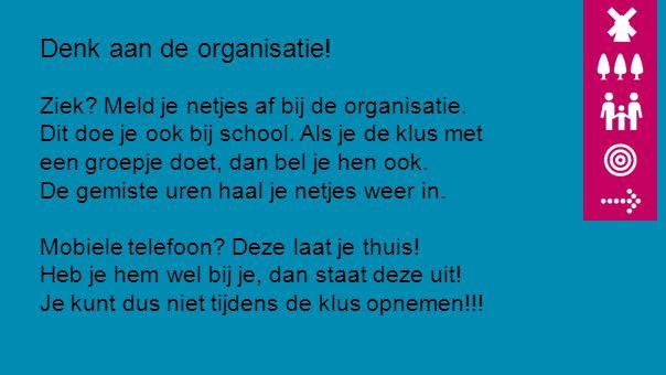 Denk aan de organisatie!