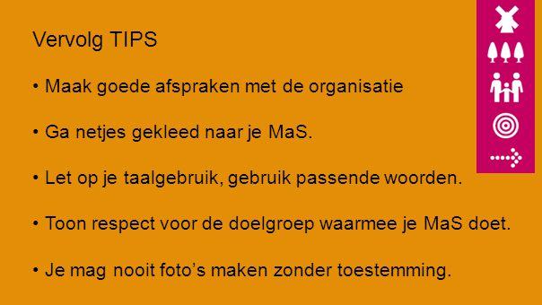 Vervolg TIPS Maak goede afspraken met de organisatie