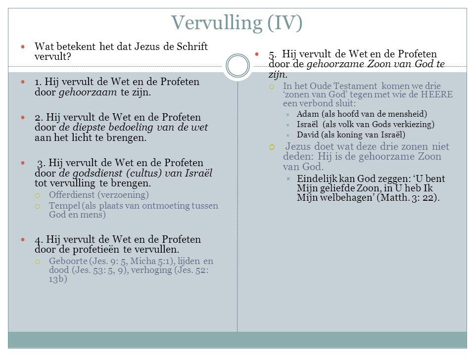 Vervulling (IV) Wat betekent het dat Jezus de Schrift vervult