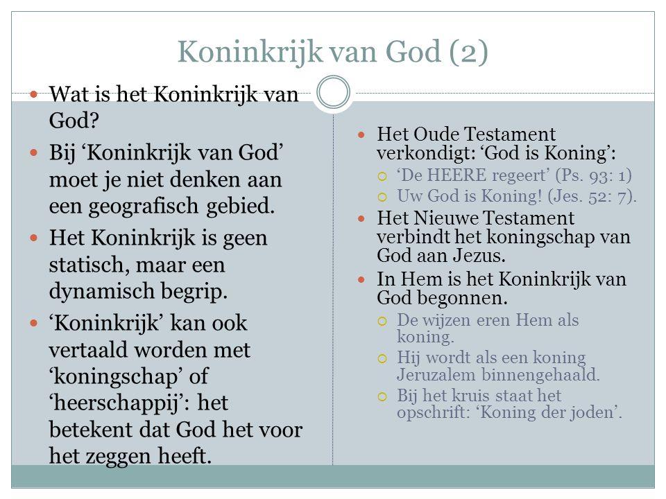 Koninkrijk van God (2) Wat is het Koninkrijk van God