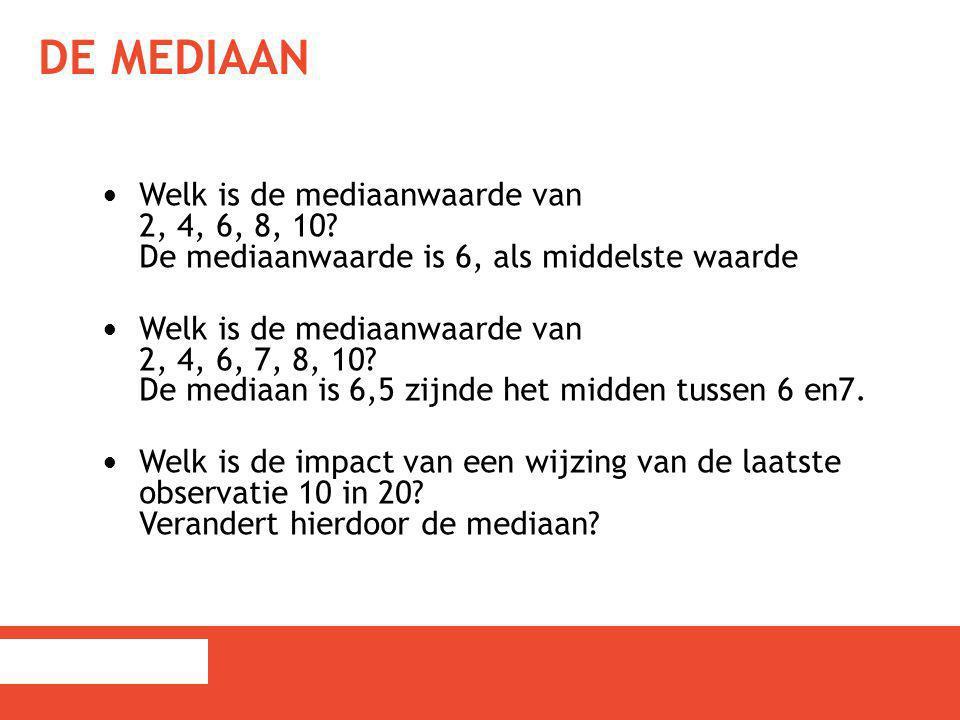 De mediaan Welk is de mediaanwaarde van 2, 4, 6, 8, 10 De mediaanwaarde is 6, als middelste waarde.