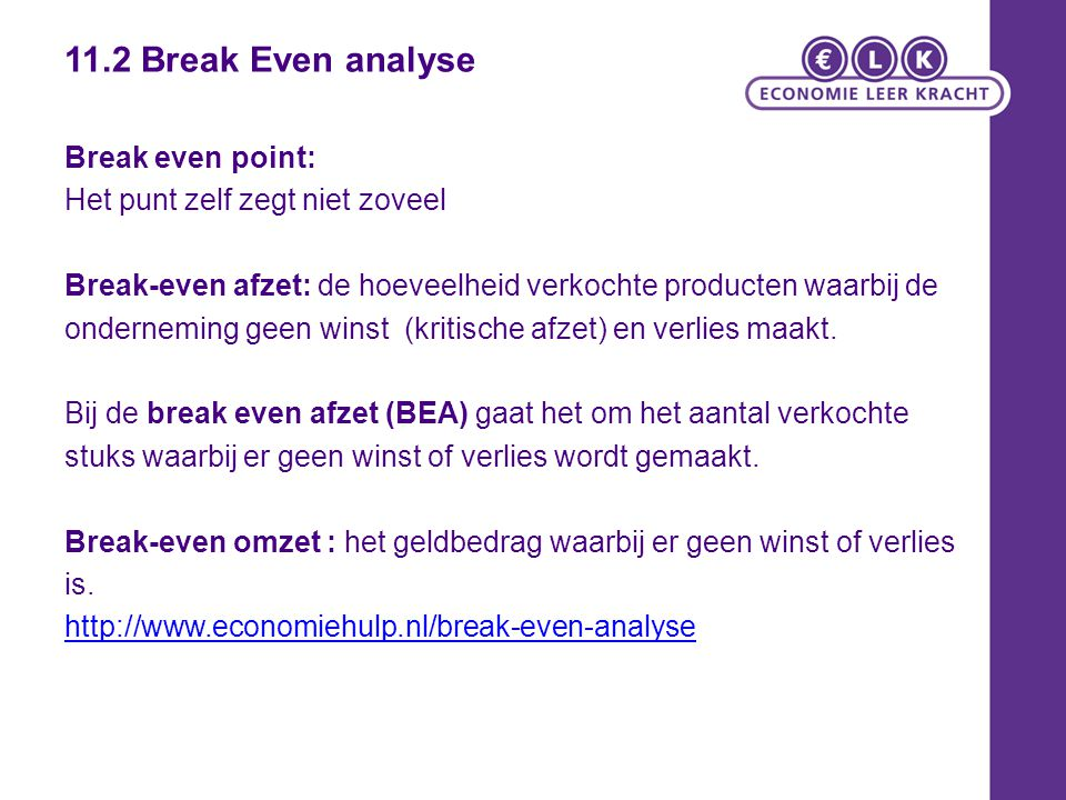11.2 Break Even analyse