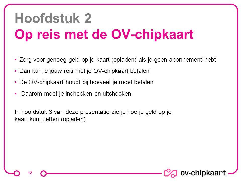Hoofdstuk 2 Op reis met de OV-chipkaart